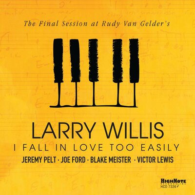 Larry Willis I Fall in Love Too Easily (The Final Session at Rudy Van Gelder's)-min.jpg