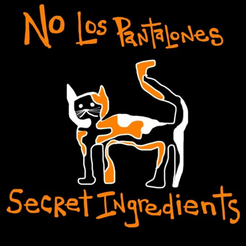Secret Ingredients - No Los Pantalones (2020).jpg